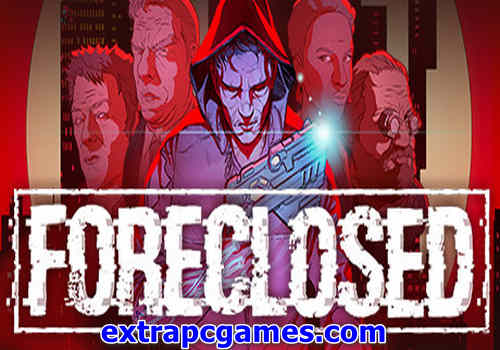 FORECLOSED Game Free Download