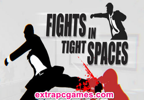 Fights in Tight Spaces Game Free Download